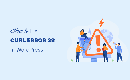 Fixing the cURL error 28: Connection timed out issue in WordPress