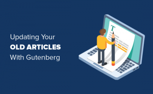 update-your-old-article-with-gutenberg
